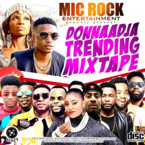 Mixtape: Mic Rock Entertainment  Donnaadja Trending Mixtape
